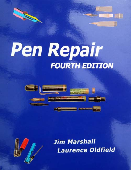 PEN REPAIR BOOK BY JIM MARSHALL AND LAURENCE OLDFIELD, 4TH EDITION