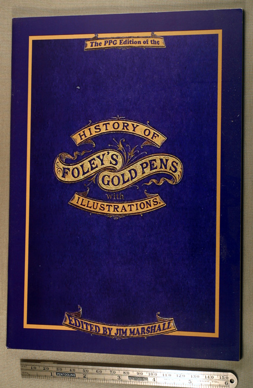 NEW BOOK:  HISTORY OF FOLEY'S GOLD PENS Edited by JIM MARSHALL