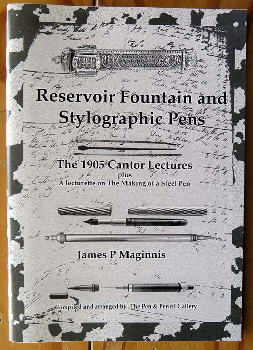 "BOOK:  ""RESERVOIR FOUNTAIN AND STYLOGRAPHIC PENS - The 1905 Cantor Lectures"""