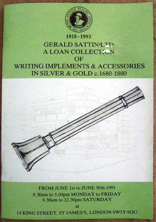 GERALD SATTIN LTD. A LOAN COLLECTION OF WRITING IMPLEMENTS AND ACCESSORIES I SILVER and GOLD c.1680-1880