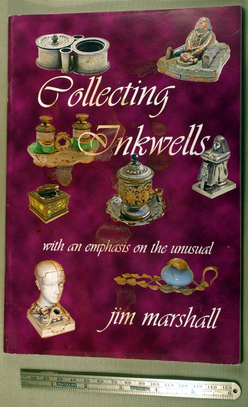 NEW BOOK: COLLECTING INKWELLS by JIM MARSHALL